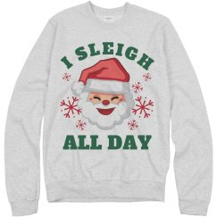 I Sleigh All Day Unisex Christmas Sweater