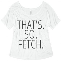 That's So Fetch