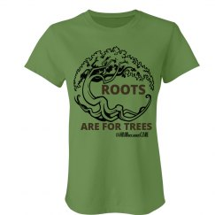 Roots Are For Trees