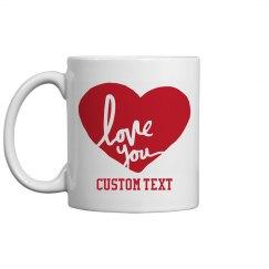 Custom Love You Mug
