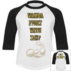 wanna fight shirt