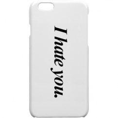 I hate you phone case