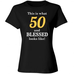 50 and blessed looks like