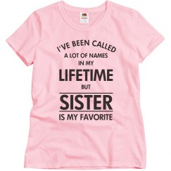 Sister is my favorite name.