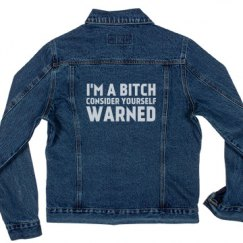 I'm A Bitch Denim Jacket