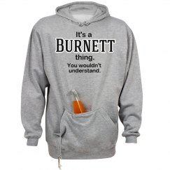 Its a Burnett thing