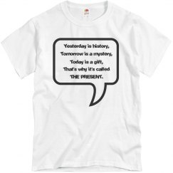 Today is a gift T-Shirt