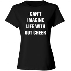 Can't imagine life and no cheer