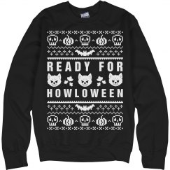 Ready For Howl-oween Ugly Sweater