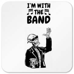I'm With The Band Coaster