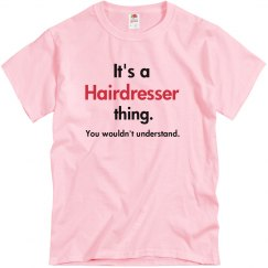 its a hairdresser thing..