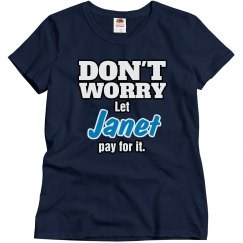 Let Janet pay for it!