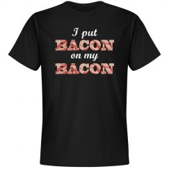 Bacon On My Bacon Shirt