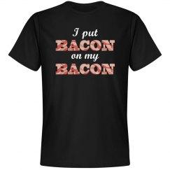 Bacon On My Bacon Shirt