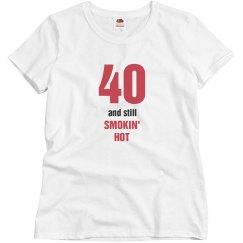 40 and still smokin' hot