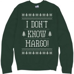 I Don't Know Margo Ugly Sweater