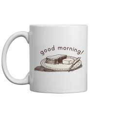 Good Morning! Toast
