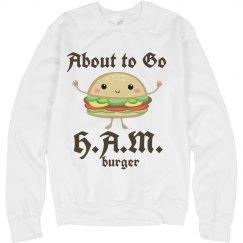Bout to Go HAMburger!