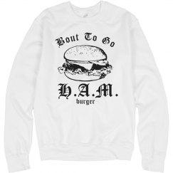 HAMburger Up In Here