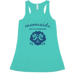 Funny & Cute Mermaids Don't Do Homework Tank