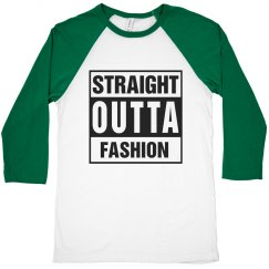 STRAIGHT OUTTA FASHION