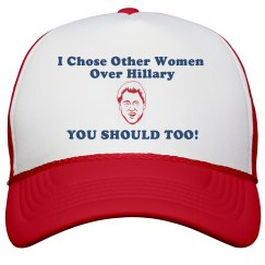 I Chose other Women over Hillary-You Should too! Hat