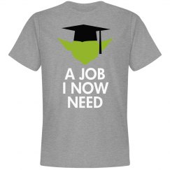 A Job I Now Need Graduate