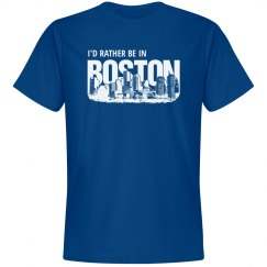 I'd rather be in Boston t-shirt