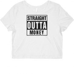 Straight Outta Money Crop Top