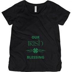 Our Irish Blessing St Patricks Maternity Shirt