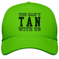 Can't Tan With Us