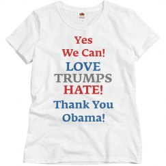 Love Trumps Hate! Thank You Obama!