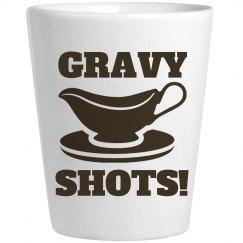Gravy Shots EVERYBODY!
