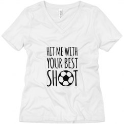 Hit Me With Your Best Shot Soccer Tee