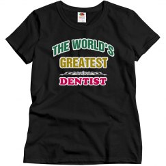 World's greatest Dentist