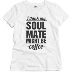 My Soulmate Is Coffee