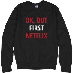 Netflix Comes First