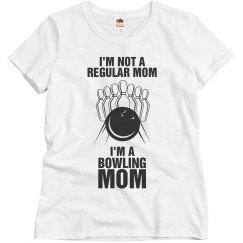 I'm not a regular mom, I'm a bowling mom