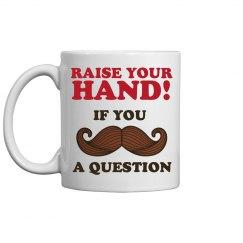 Raise You Hand Mustache