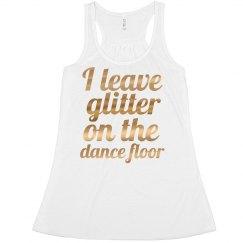 I Leave Glitter Dancer Tank