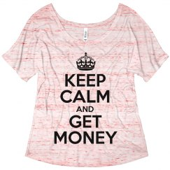 Keep Calm And Get Money
