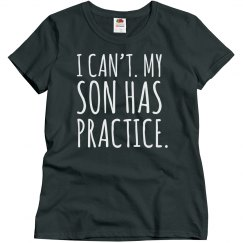Can't. My Son Has Baseball Practice. Baseball Mom Shirt