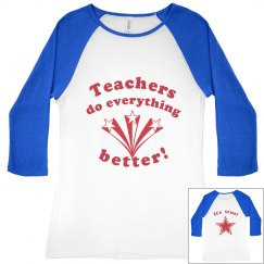 """Teachers Do Better"" Tee"