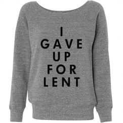 I Gave Up For Lent