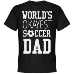 World's Okayest Soccer Dad Shirt