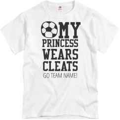 The Dad's Princess Wears Cleats