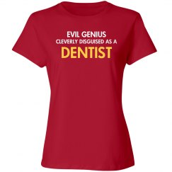 Cleverly disguised Dentist