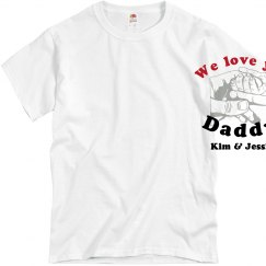 We Love You Daddy