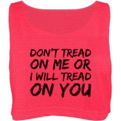 I'll Tread On You Neon Crop
