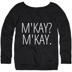 M'Kay? M'Kay.